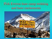 Pick Everest base camp trekking and have excitements