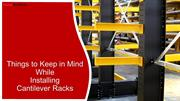 Things to Keep in Mind While Installing Cantilever Racks