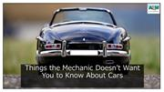 Things the Mechanic Does not Want You to Know About Cars