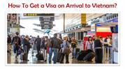 How To Get a Visa on Arrival to Vietnam