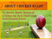 To Know Basic Rules of Cricket by Arif Patel and Arif Patel Preston