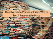 How to Find a Personal Essay Writer For A Reasonable Price