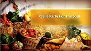 Paella party for the soul