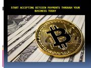 Start Accepting Bitcoin Payments through Your Business Today