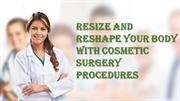 resize and reshape your body with cosmetic surgery procedures