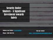 Security Roller Shutters - A Significant Investment towards Safety