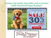 Purchase top quality dog clothes and accessories online from Posh Pupp