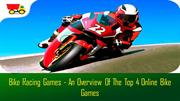 Bike Racing Games - An Overview Of The Top 4 Online Bike Games