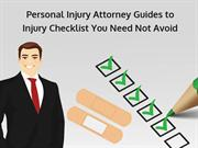 Personal Injury Attorney Guides to Injury Checklist You Need Not Avoid