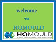 HQMOULD - A professional Plastic Mould Maker company  in China