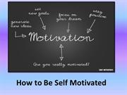 How to Be Self Motivated