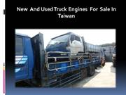 New  And Used Truck Engines  For  Sale In Taiwan
