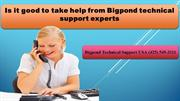 Is it good to take help from Bigpond technical support experts?