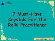 7 Must-Have Crystals For The Reiki Practitioner | Reiki Stones