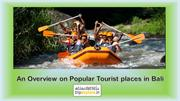 An Overview on Popular Tourist places in Bali