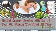 Herbal Energy Booster Pills for 49 Year Old Woman Who Tired All Time