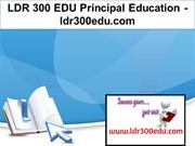 LDR 300 EDU Principal Education - ldr300edu.com