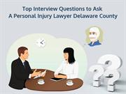 Top Interview Questions to Ask A Personal Injury Lawyer