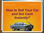 How to sell your car and get cash instantly?
