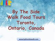 Toronto Travel Guide | Toronto Food Tour With By The Side Walk F