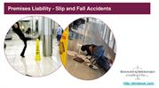 Premises Liability - Slip and Fall Accidents