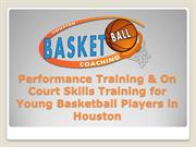 Performance Training & On Court Skills Training for Young Basketball P