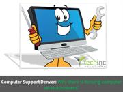 Computer Support Denver Why there is thriving computer service busines