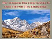 Hire Annapurna Base Camp Trekking To Spend Time with More Entertainmen