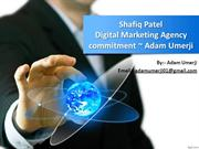 #Shafiq Patel Digital Marketing Agency commitment ~ Adam Umerji