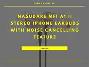NASUDAKE MFi A1 II Stereo iPhone Earbuds with Noise Cancelling Feature