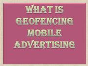 What is Geofencing Mobile Advertising