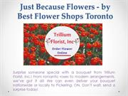 Just Because Flowers-by Best Flower Shops Toronto