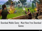 Download Mobile Game - Must Have Free Download Games
