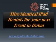 Hire identical iPad Rentals for your next Event in Dubai
