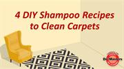 4 DIY Shampoo Recipes to Clean Carpets