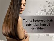 Rema Rozay | Tips For Hair Extension Protection