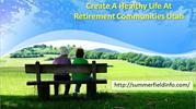 Create A Healthy Life At Retirement Communities Utah