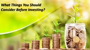 What Things You Should Consider Before Investing