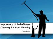 Importance of End of Lease Cleaning & Carpet Cleaning