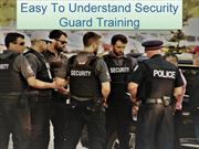 Easy To Understand Security Guard Training