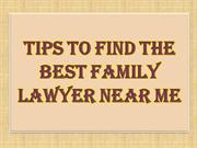 Tips To Find the Best Family Lawyer Near Me