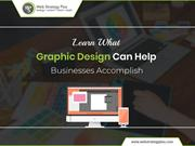 Learn What Graphic Design Can Help Businesses Accomplish