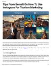 Tips From Semalt On How To Use Instagram For Tourism Marketing