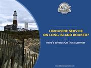 Limousine Service on Long Island Booked? Here's What's on This Summer