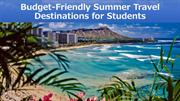 Budget-Friendly Summer Travel Destinations for Students