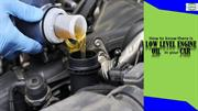How to Know There is Low Level of Engine Oil in Your Car