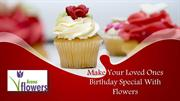 Make Your Loved Ones Birthday Special With Flowers