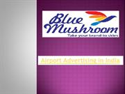 airport advertising in india | Airport Branding