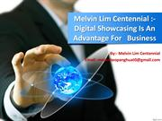 #Melvin Lim Centennial - Digital Showcasing Is An Advantage For   Busi