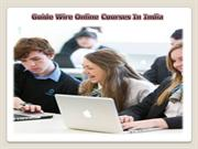 Guide Wire Online Courses In India